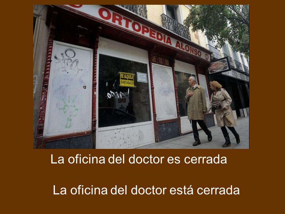 La oficina del doctor es cerrada La oficina del doctor está cerrada