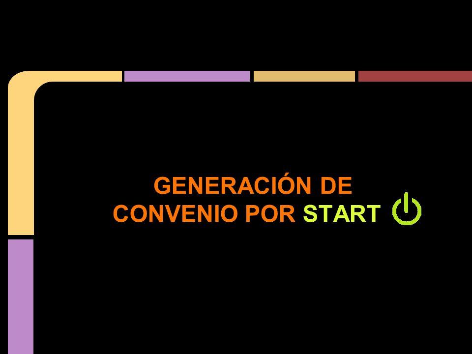 GENERACIÓN DE CONVENIO POR START