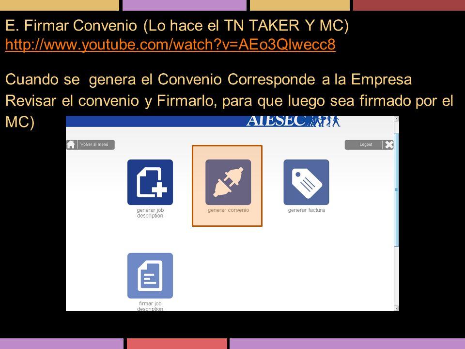 E. Firmar Convenio (Lo hace el TN TAKER Y MC) http://www.youtube.com/watch?v=AEo3Qlwecc8A http://www.youtube.com/watch?v=AEo3Qlwecc8 Cuando se genera