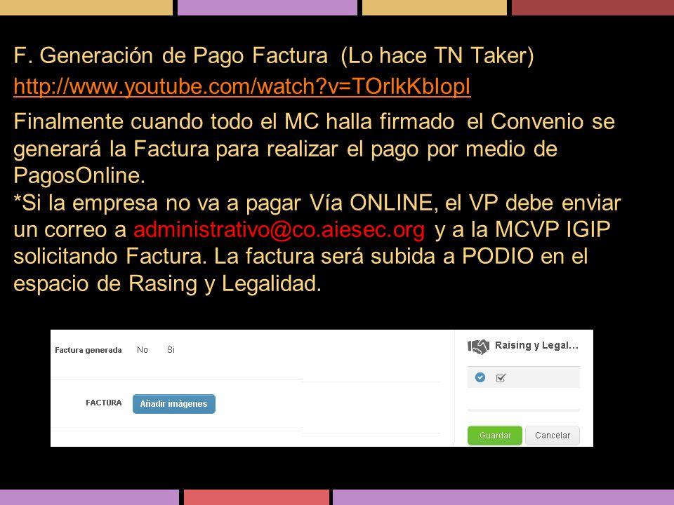 F. Generación de Pago Factura (Lo hace TN Taker) http://www.youtube.com/watch?v=TOrlkKbIopI http://www.youtube.com/watch?v=TOrlkKbIopI Finalmente cuan