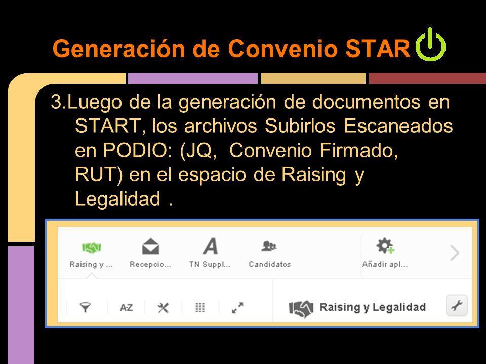 3.Luego de la generación de documentos en START, los archivos Subirlos Escaneados en PODIO: (JQ, Convenio Firmado, RUT) en el espacio de Raising y Leg