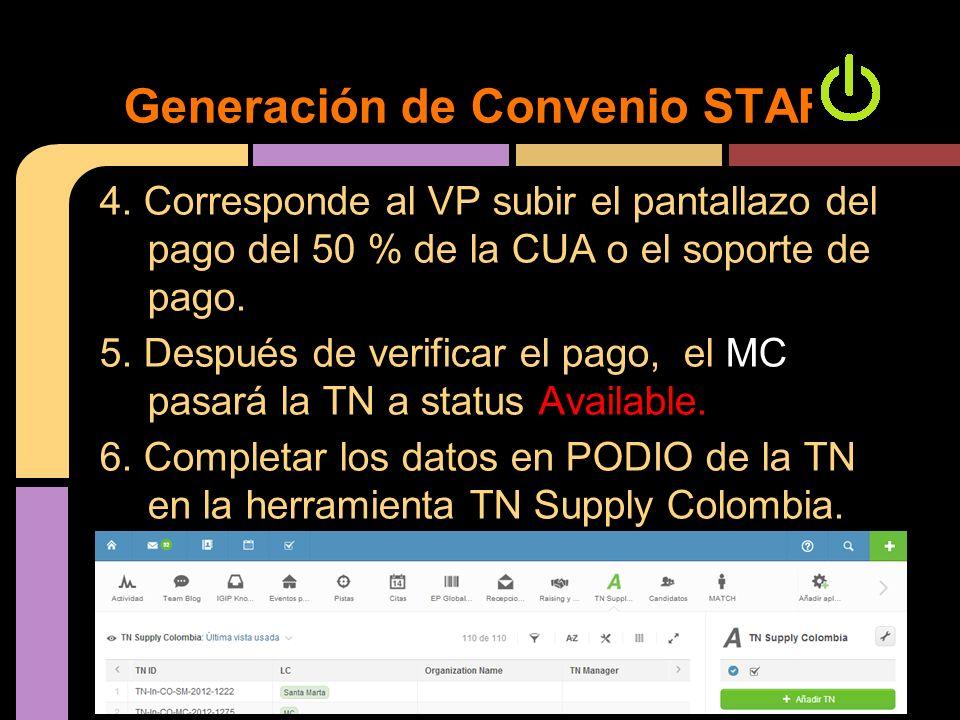 4. Corresponde al VP subir el pantallazo del pago del 50 % de la CUA o el soporte de pago. 5. Después de verificar el pago, el MC pasará la TN a statu
