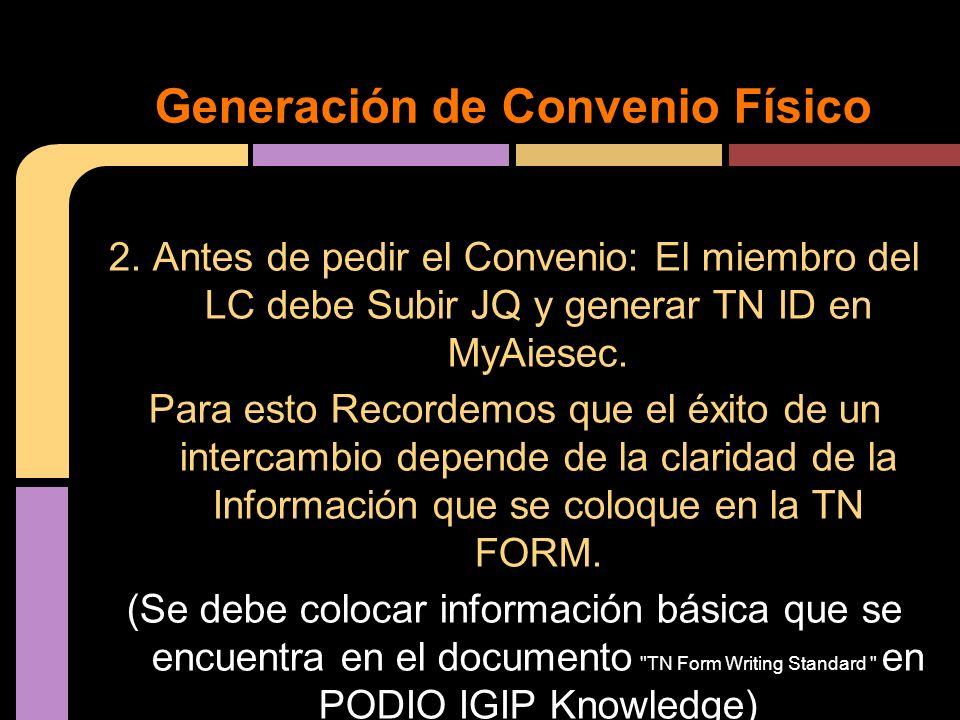 2. Antes de pedir el Convenio: El miembro del LC debe Subir JQ y generar TN ID en MyAiesec. Para esto Recordemos que el éxito de un intercambio depend