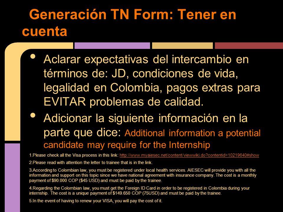 Aclarar expectativas del intercambio en términos de: JD, condiciones de vida, legalidad en Colombia, pagos extras para EVITAR problemas de calidad. Ad