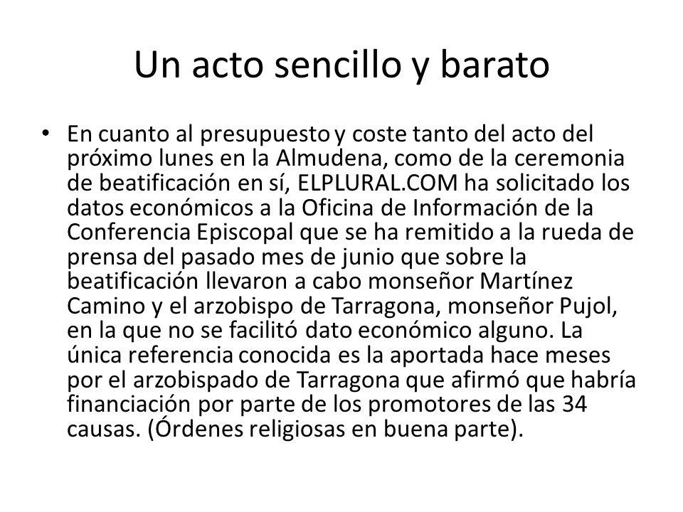 En cuanto al presupuesto y coste tanto del acto del próximo lunes en la Almudena, como de la ceremonia de beatificación en sí, ELPLURAL.COM ha solicit