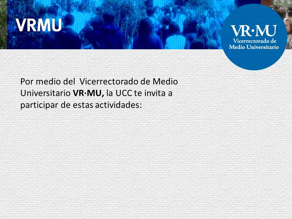 Por medio del Vicerrectorado de Medio Universitario VR·MU, la UCC te invita a participar de estas actividades: