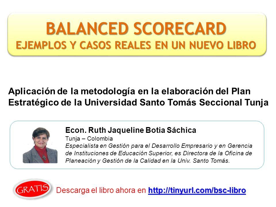 Aplicación de la metodología en la elaboración del Plan Estratégico de la Universidad Santo Tomás Seccional Tunja Econ. Ruth Jaqueline Botia Sáchica T