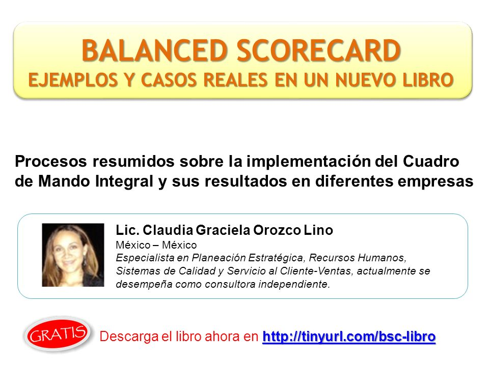 Procesos resumidos sobre la implementación del Cuadro de Mando Integral y sus resultados en diferentes empresas Lic. Claudia Graciela Orozco Lino Méxi