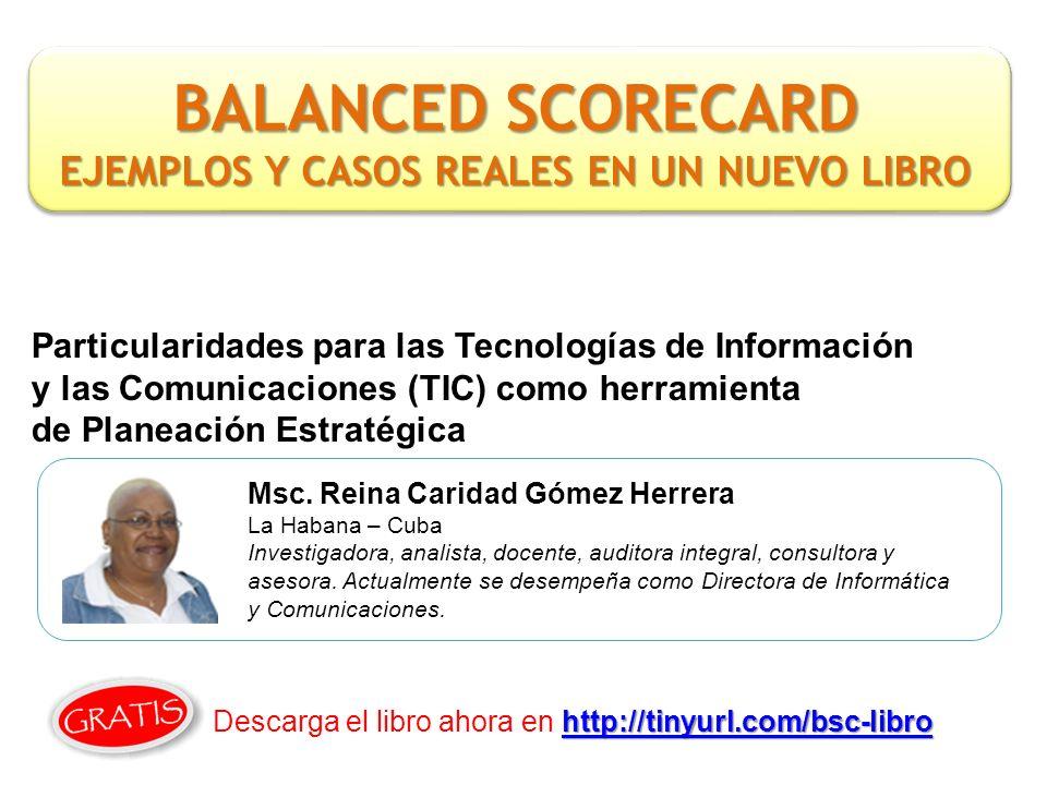 Particularidades para las Tecnologías de Información y las Comunicaciones (TIC) como herramienta de Planeación Estratégica Msc. Reina Caridad Gómez He