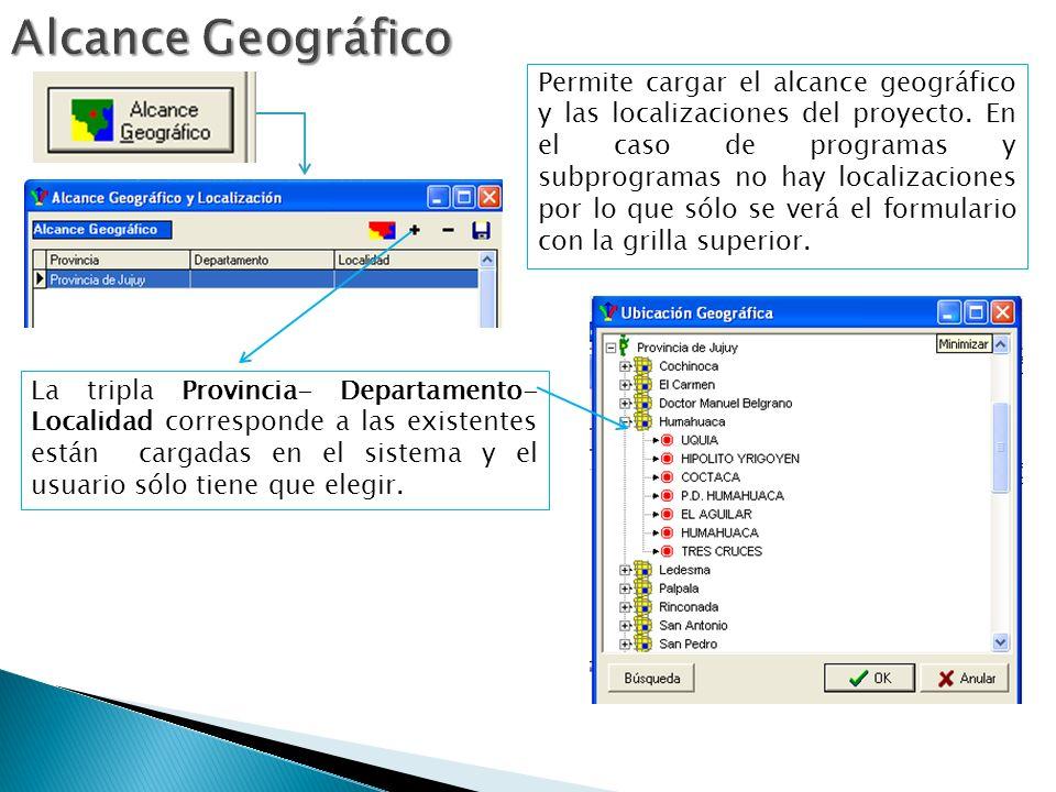 Permite cargar el alcance geográfico y las localizaciones del proyecto.