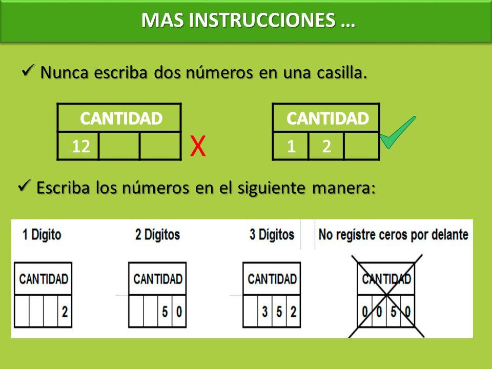 MAS INSTRUCCIONES … MAS INSTRUCCIONES … Nunca escriba dos números en una casilla. Nunca escriba dos números en una casilla. Escriba los números en el