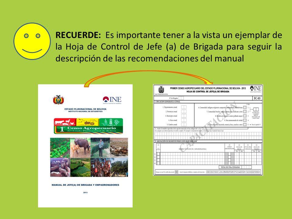 RECUERDE: Es importante tener a la vista un ejemplar de la Hoja de Control de Jefe (a) de Brigada para seguir la descripción de las recomendaciones de