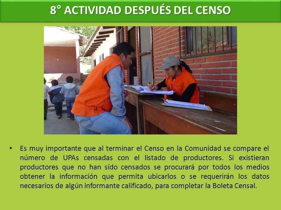 8° ACTIVIDAD DESPUÉS DEL CENSO Es muy importante que al terminar el Censo en la Comunidad se compare el número de UPAs censadas con el listado de prod