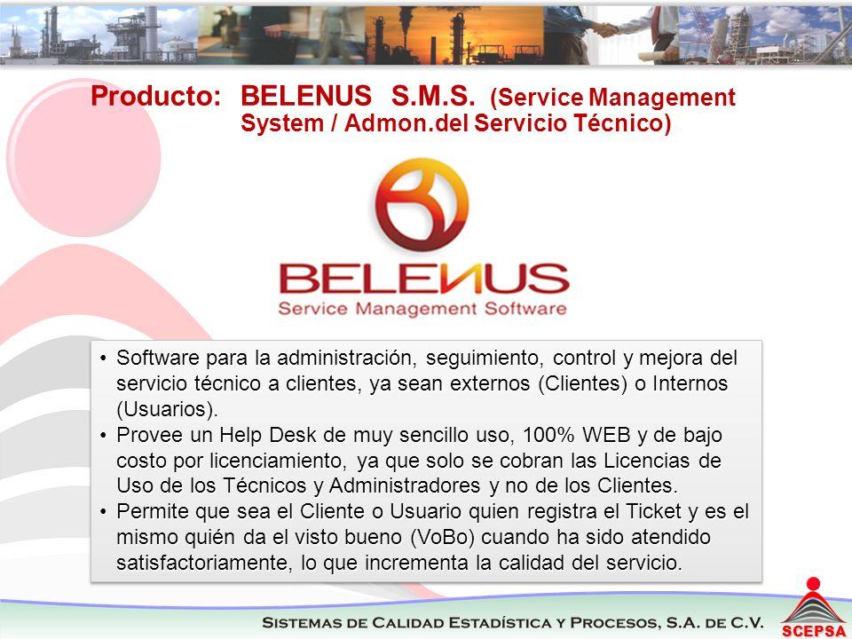 SCEPSA Producto: BELENUS S.M.S. (Service Management System / Admon.del Servicio Técnico) Software para la administración, seguimiento, control y mejor