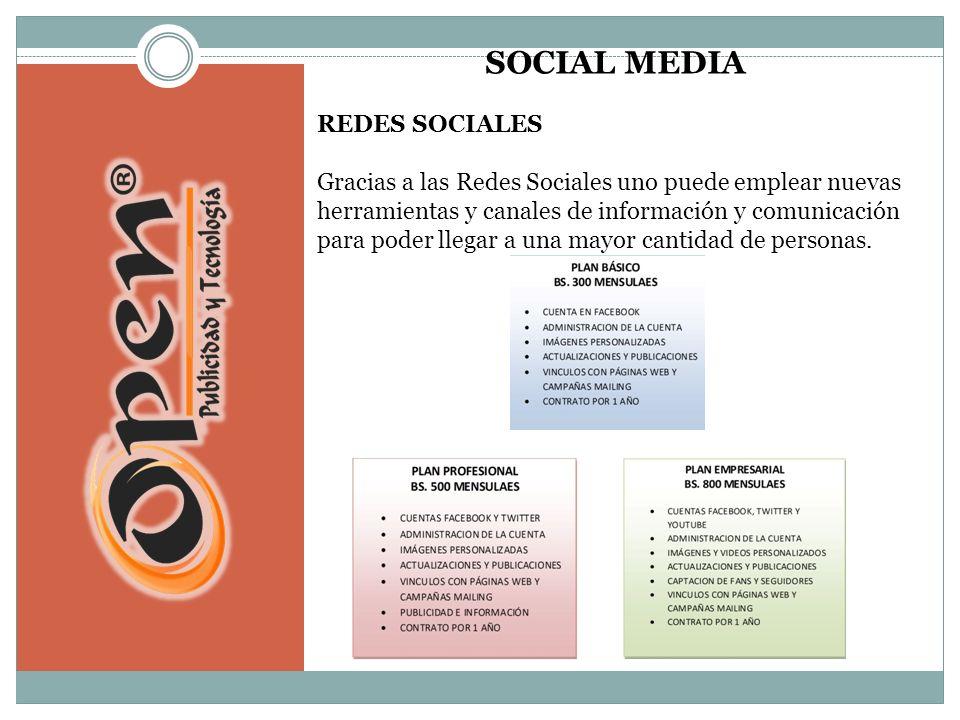 SOCIAL MEDIA REDES SOCIALES Gracias a las Redes Sociales uno puede emplear nuevas herramientas y canales de información y comunicación para poder llegar a una mayor cantidad de personas.