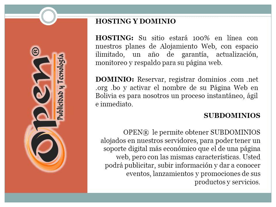 HOSTING Y DOMINIO HOSTING: Su sitio estará 100% en línea con nuestros planes de Alojamiento Web, con espacio ilimitado, un año de garantía, actualización, monitoreo y respaldo para su página web.
