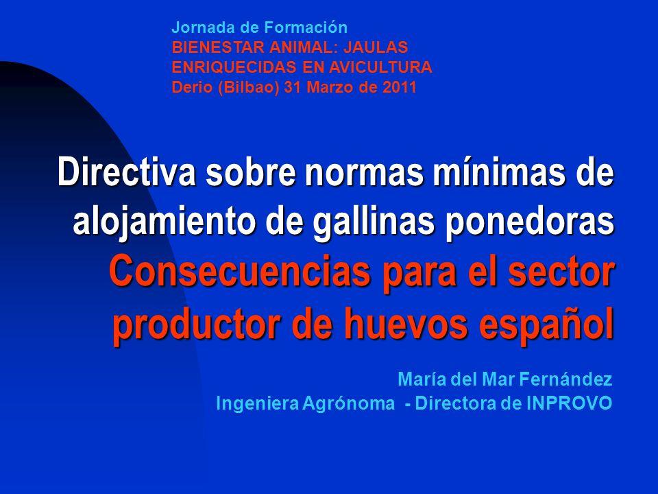 Directiva sobre normas mínimas de alojamiento de gallinas ponedoras Consecuencias para el sector productor de huevos español María del Mar Fernández I