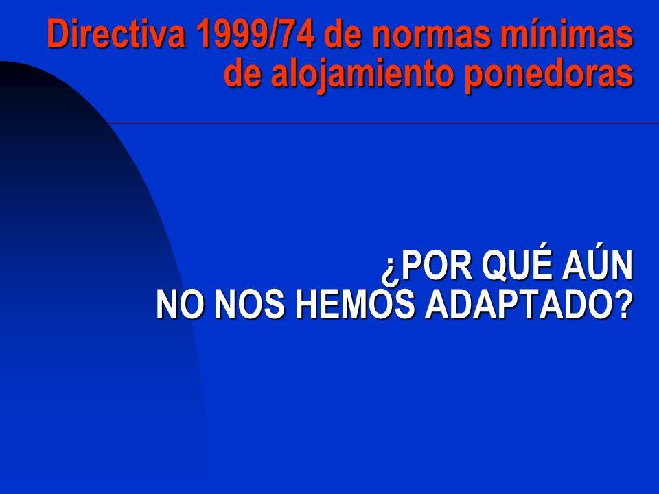Dificultades de aplicación – sector- Jaulas convencionales, pasan a acondicionadas: de experimentales a comerciales, TIEMPO Informe de la Comisión 2005: publicado en 2008.