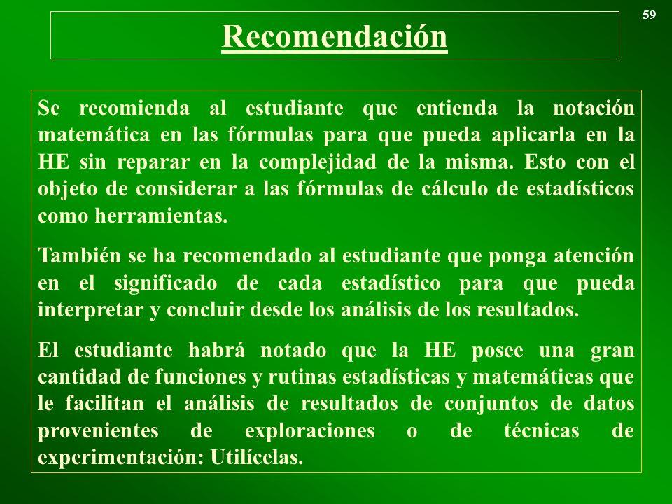 Recomendación 59 Se recomienda al estudiante que entienda la notación matemática en las fórmulas para que pueda aplicarla en la HE sin reparar en la c