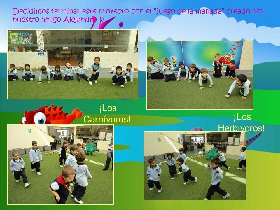 Decidimos terminar este proyecto con el juego de la manada creado por nuestro amigo Alejandro R. ¡Los Carnívoros! ¡Los Herbívoros!