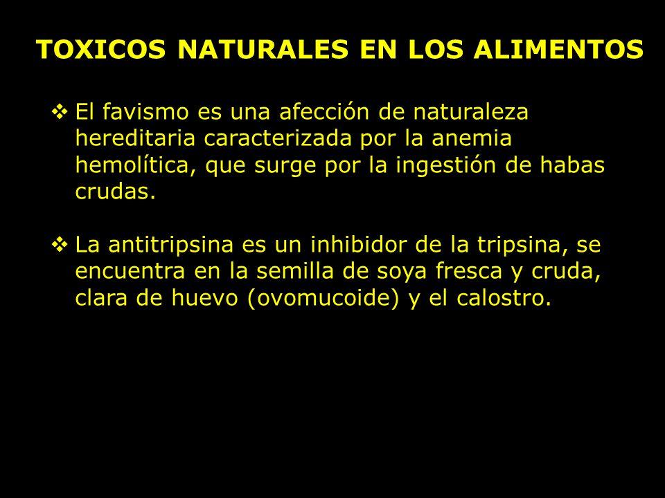 TOXICOS NATURALES EN LOS ALIMENTOS La anticolinesterasa es un inhibidor de la colinoesterasa que intervienen en la transmisión de impulsos nerviosos, se encuentra en varios vegetales comestibles especialmente en las solanáceas como son la papa, berenjena, tomate.