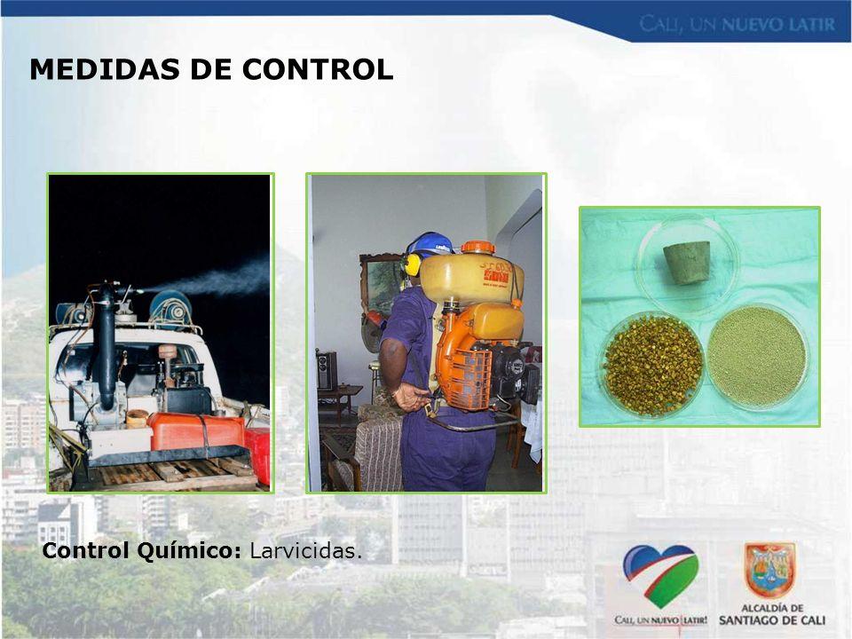 MEDIDAS DE CONTROL Control Químico: Larvicidas.