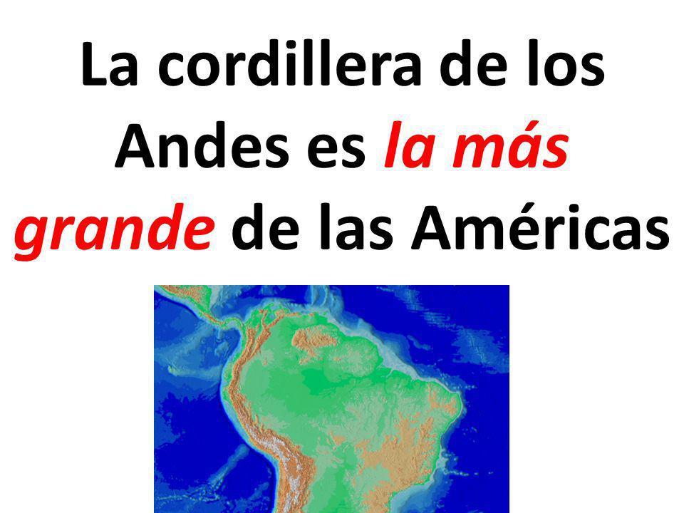 La cordillera de los Andes es la más grande de las Américas