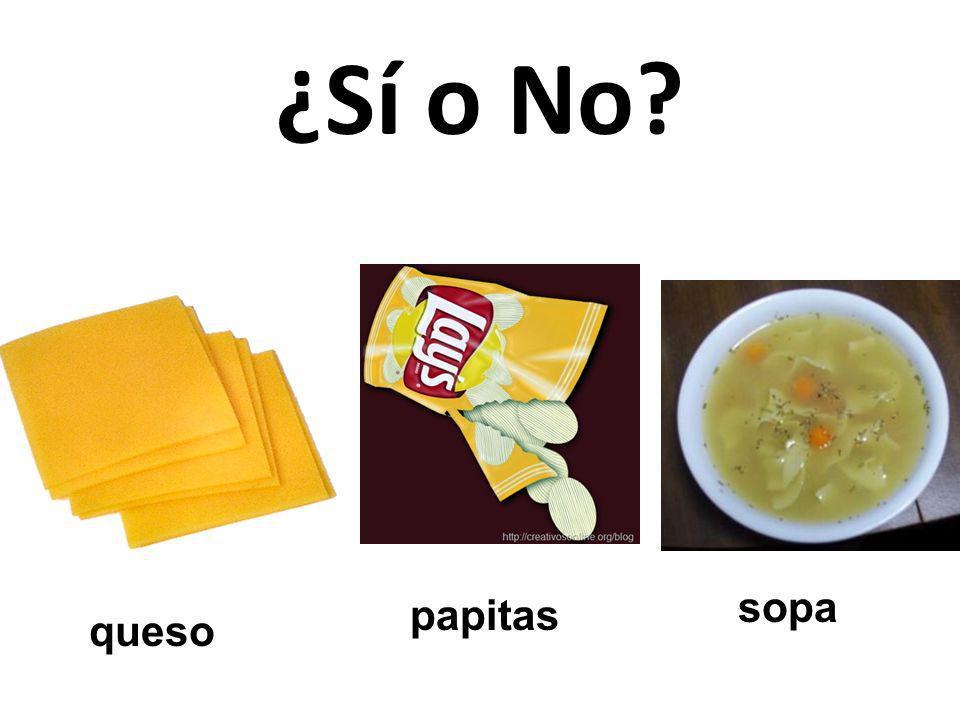 sopa papitas queso ¿Sí o No?