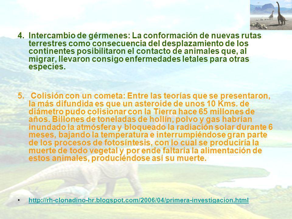 4.Intercambio de gérmenes: La conformación de nuevas rutas terrestres como consecuencia del desplazamiento de los continentes posibilitaron el contact