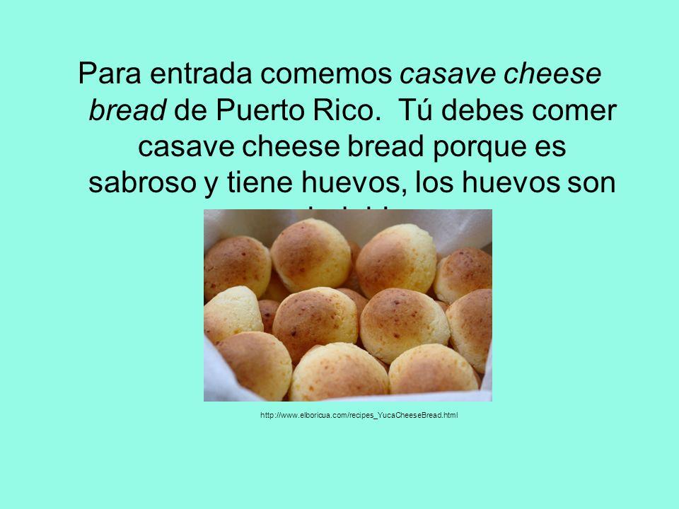 Para entrada comemos casave cheese bread de Puerto Rico.