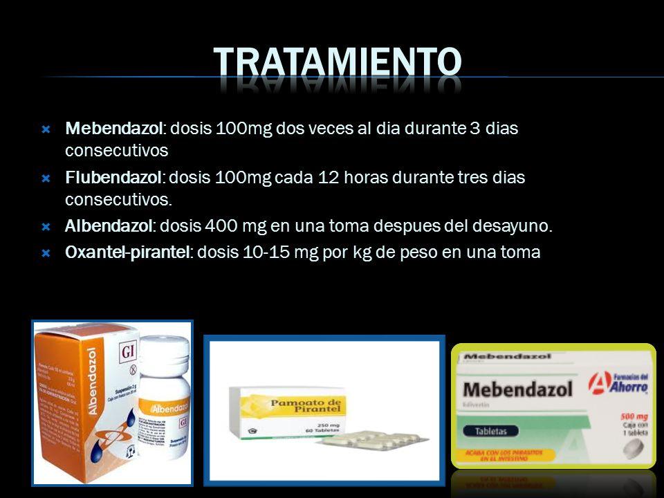 Mebendazol: dosis 100mg dos veces al dia durante 3 dias consecutivos Flubendazol: dosis 100mg cada 12 horas durante tres dias consecutivos. Albendazol