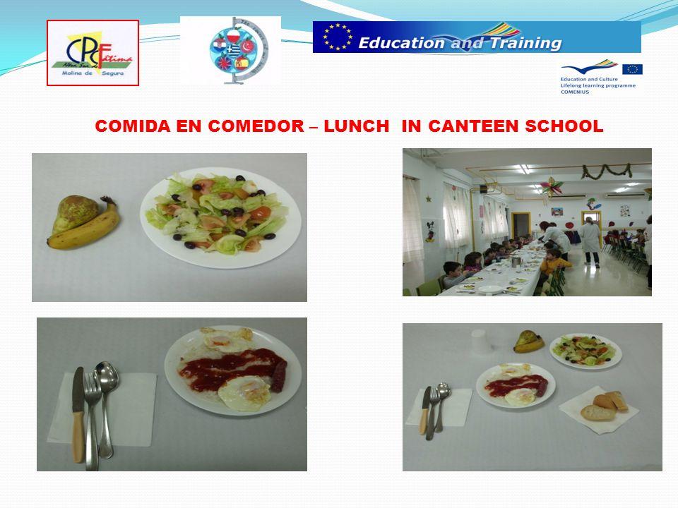 COMIDA EN COMEDOR – LUNCH IN CANTEEN SCHOOL