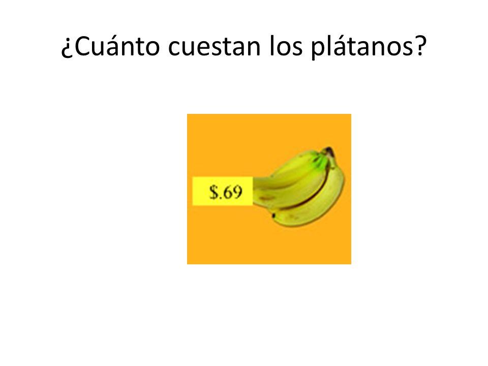 ¿Cuánto cuestan los plátanos?