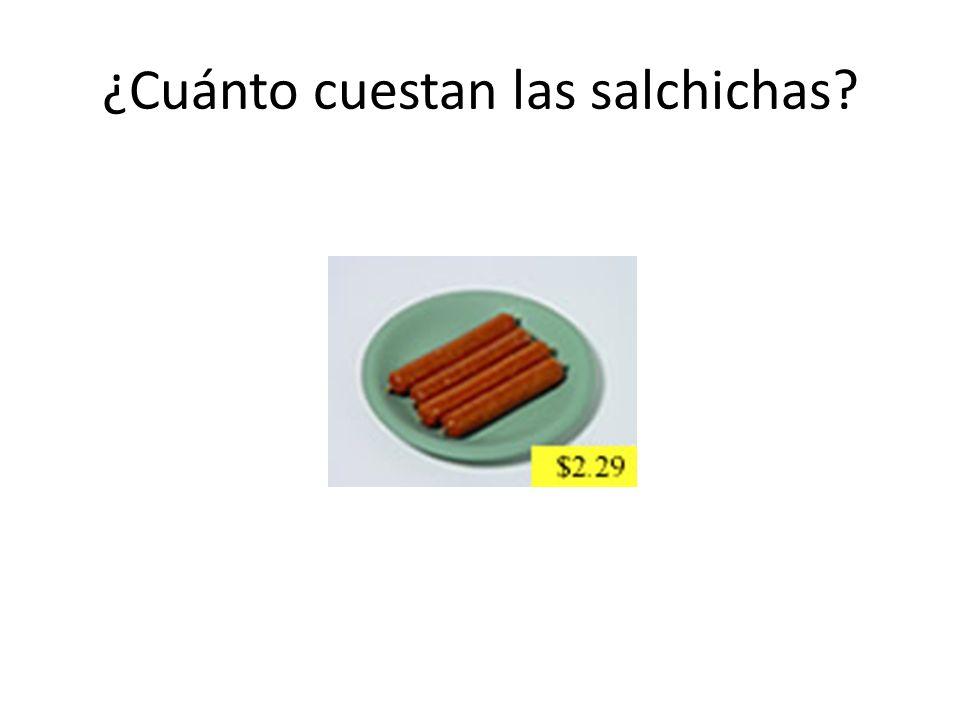 ¿Cuánto cuestan las salchichas?