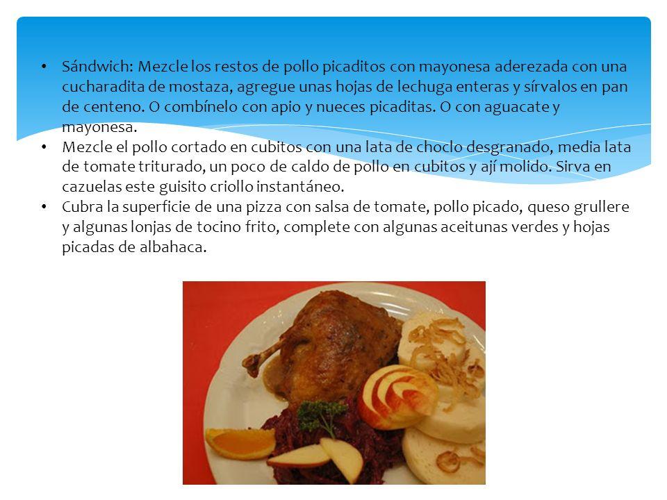 Sándwich: Mezcle los restos de pollo picaditos con mayonesa aderezada con una cucharadita de mostaza, agregue unas hojas de lechuga enteras y sírvalos