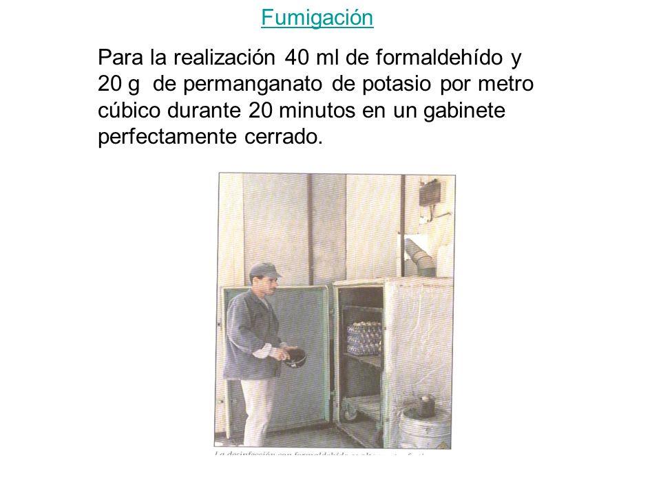 Fumigación Para la realización 40 ml de formaldehído y 20 g de permanganato de potasio por metro cúbico durante 20 minutos en un gabinete perfectamente cerrado.