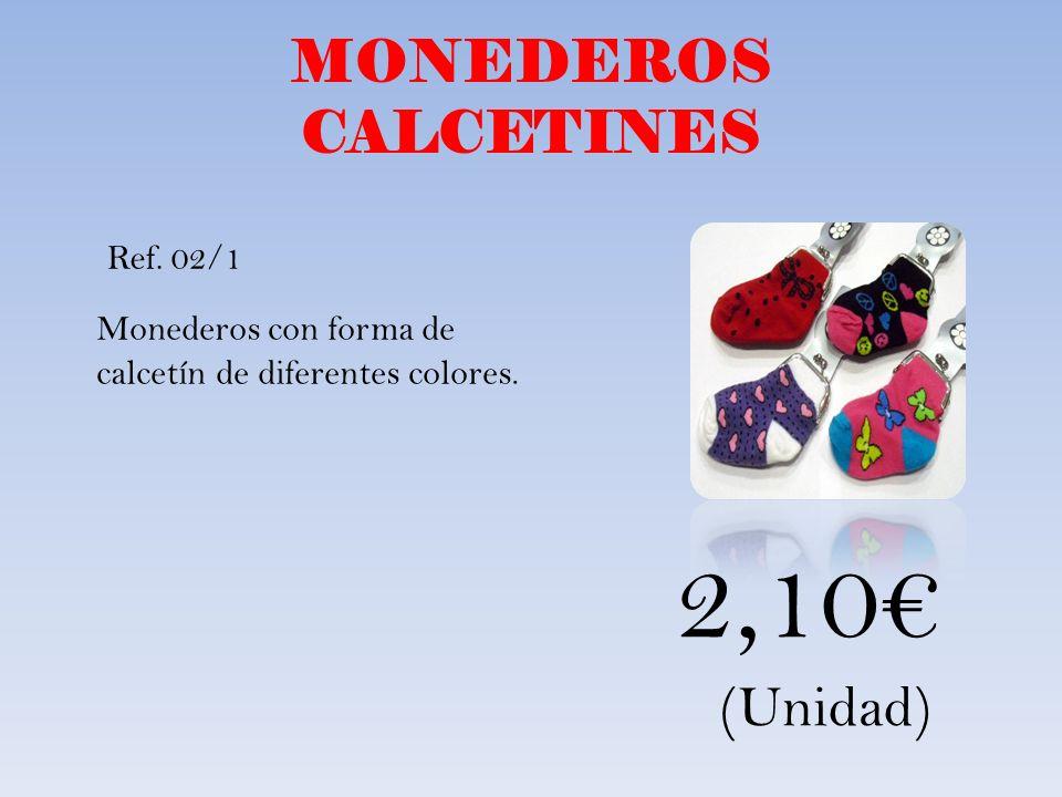MONEDEROS CALCETINES Monederos con forma de calcetín de diferentes colores. Ref. 02/1 2,10 (Unidad)