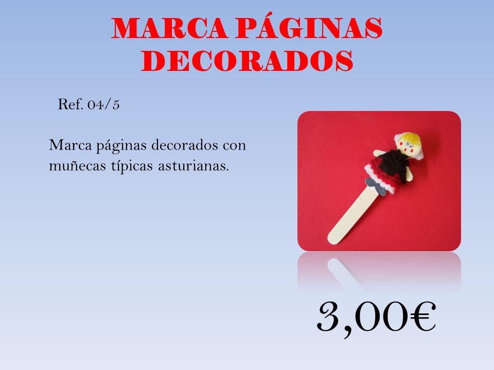 MARCA PÁGINAS DECORADOS Marca páginas decorados con muñecas típicas asturianas. Ref. 04/5 3,00