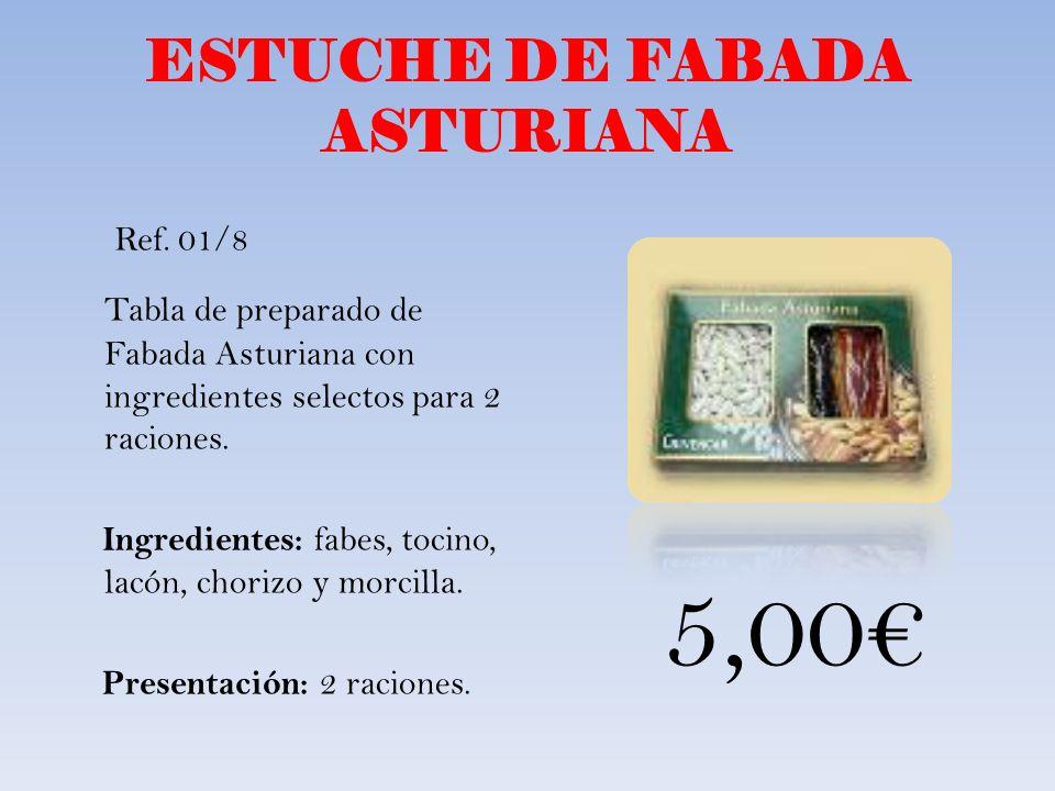 ESTUCHE DE FABADA ASTURIANA Tabla de preparado de Fabada Asturiana con ingredientes selectos para 2 raciones. Ingredientes: fabes, tocino, lacón, chor