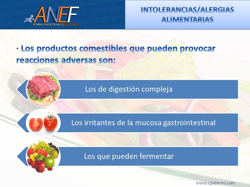 Los de digestión compleja Los irritantes de la mucosa gastrointestinal Los que pueden fermentar