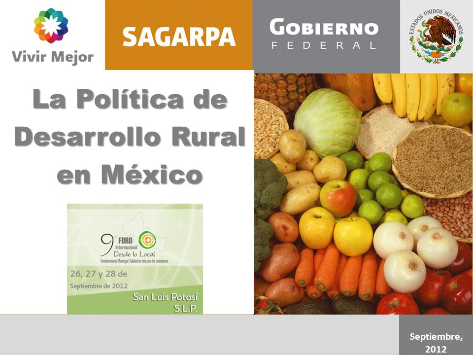 Septiembre, 2012 La Política de Desarrollo Rural en México