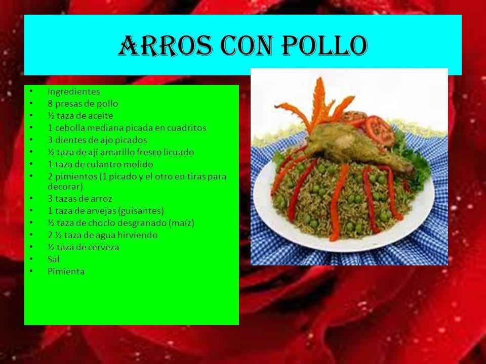 ARROS CON POLLO Ingredientes 8 presas de pollo ½ taza de aceite 1 cebolla mediana picada en cuadritos 3 dientes de ajo picados ½ taza de ají amarillo