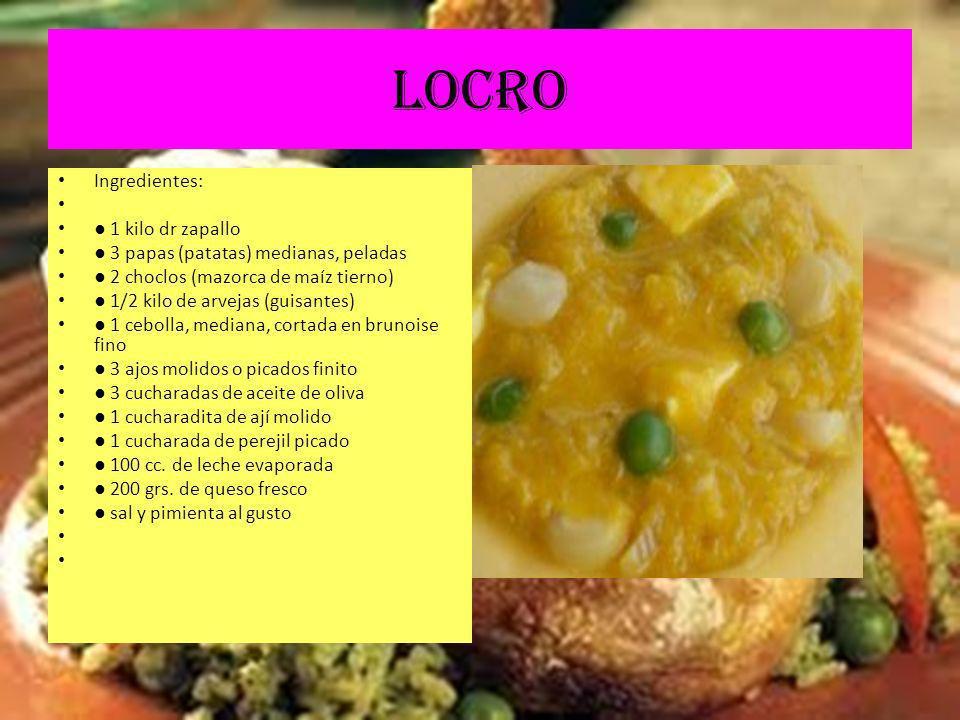 LOCRO Ingredientes: 1 kilo dr zapallo 3 papas (patatas) medianas, peladas 2 choclos (mazorca de maíz tierno) 1/2 kilo de arvejas (guisantes) 1 cebolla, mediana, cortada en brunoise fino 3 ajos molidos o picados finito 3 cucharadas de aceite de oliva 1 cucharadita de ají molido 1 cucharada de perejil picado 100 cc.