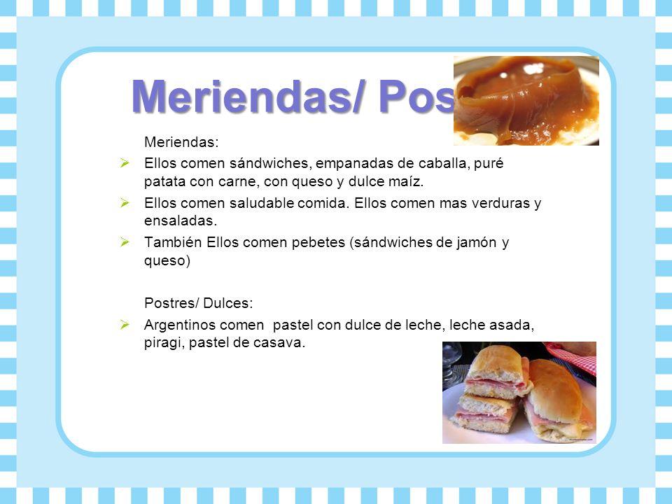 Meriendas/ Postres Meriendas: Ellos comen sándwiches, empanadas de caballa, puré patata con carne, con queso y dulce maíz. Ellos comen saludable comid