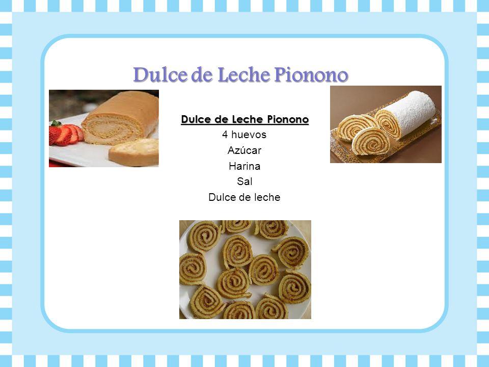 Dulce de Leche Pionono 4 huevos Azúcar Harina Sal Dulce de leche