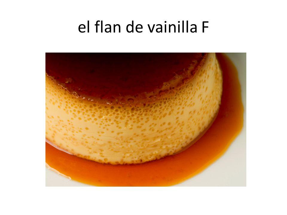el flan de vainilla F