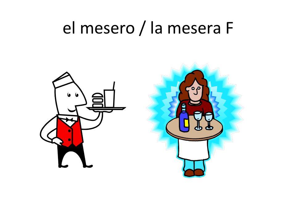 el mesero / la mesera F