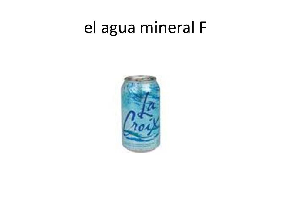 el agua mineral F