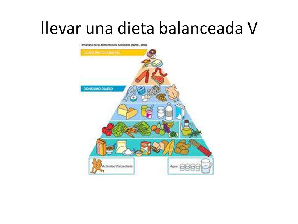 llevar una dieta balanceada V