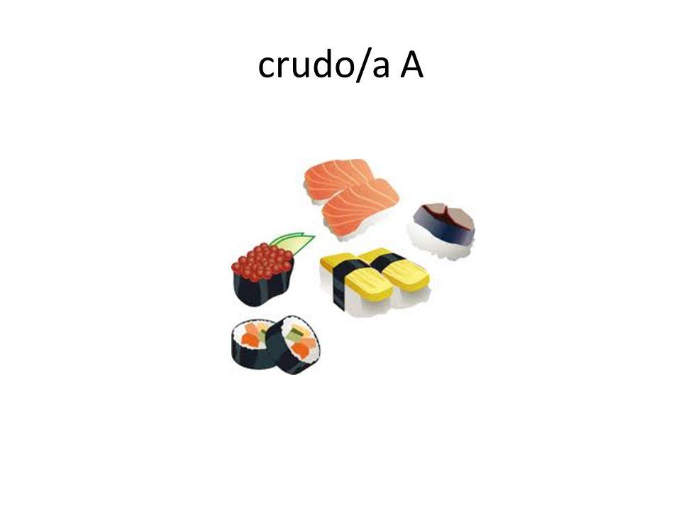 crudo/a A